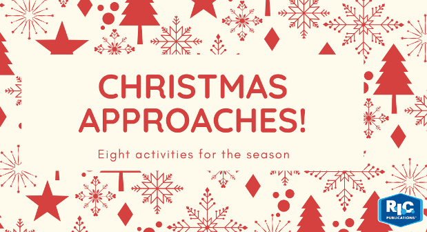 CHRISTMAS APPROACHES! EIGHT ACTIVITIES FOR THE SEASON